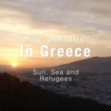 One Summer in Greece: Sun, Sea and Refugees